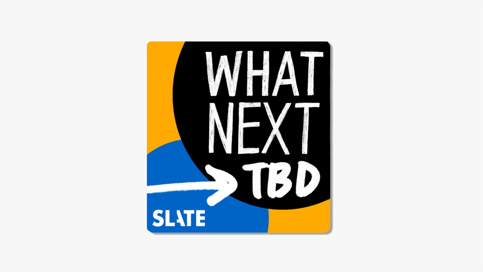 The Slate Podcast What Next TBD